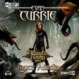 Audiobook Atlantis Rising. Tom 1. Rycerze Atlantydy  - autor Evan Currie   - czyta Marta Wardyńska