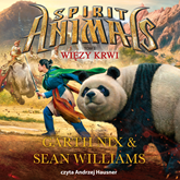 Audiobook Spirit Animals. Tom 3. Więzy krwi  - autor Garth Nix;Sean Williams   - czyta Andrzej Hausner