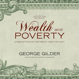 Audiobook Wealth and Poverty  - autor George F. Gilder;Steve Forbes   - czyta Grover Gardner