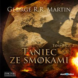 Martin George R. R. - Pieśń Lodu i Ognia. Tom 5. Taniec ze smokami. Część 2