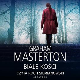 Audiobook Białe kości  - autor Graham Masterton   - czyta Roch Siemianowski