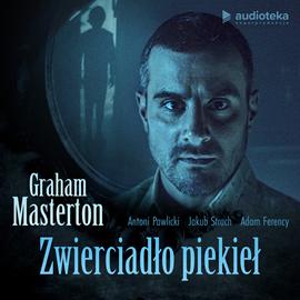 Audiobook Zwierciadło piekieł  - autor Graham Masterton   - czyta zespół lektorów