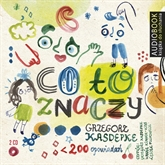 Co to znaczy (cz. 1 i 2)