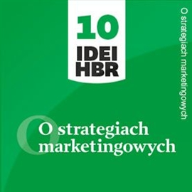 Audiobook O strategiach marketingowych  - autor Harvard Business Review Polska   - czyta Leszek Filipowicz