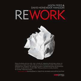 Audiobook Rework  - autor Jason Fried;David Heinemeier Hansson   - czyta Dariusz Bereski