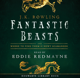 Audiobook Fantastic Beasts and Where to Find Them  - autor J.K. Rowling   - czyta Eddie Redmayne