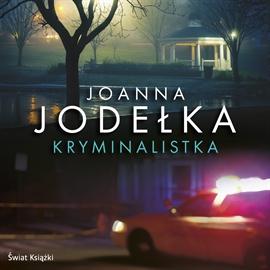 Audiobook Kryminalistka  - autor Joanna Jodełka   - czyta Weronika Nockowska
