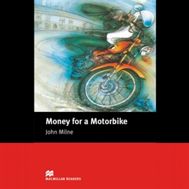 Audiobook Money for a Motorbike  - autor John Milne