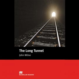 Audiobook The Long Tunnel  - autor John Milne