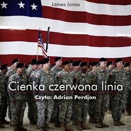Audiobook Cienka czerwona linia  - autor James Jones   - czyta Adrian Perdjon