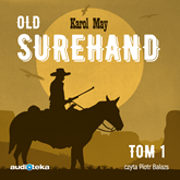 Audiobook Old Surehand tom 1  - autor Karol May   - czyta Piotr Balazs