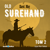 Audiobook Old Surehand tom 2  - autor Karol May   - czyta Piotr Balazs