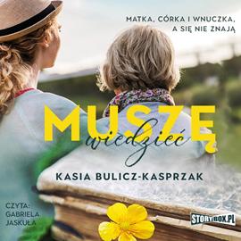 Bulicz-Kasprzak Kasia - Muszę wiedzieć [Audiobook PL]