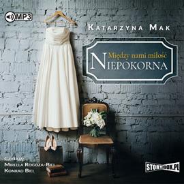 Mak Katarzyna - Między nami miłość 01. Niepokorna  [Audiobook PL]