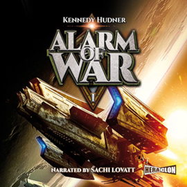 Audiobook Alarm of War, Book I  - autor Kennedy Hudner   - czyta Sachi Lovatt