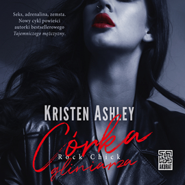 Audiobook Córka gliniarza  - autor Kristen Ashley   - czyta Wiktoria Wolańska