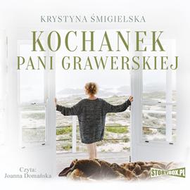 Audiobook Kochanek pani Grawerskiej  - autor Krystyna Śmigielska   - czyta Joanna Domańska
