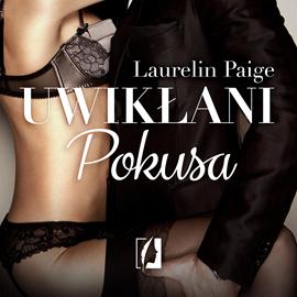 Audiobook Uwikłani. Pokusa  - autor Laurelin Paige   - czyta Masza Bogucka