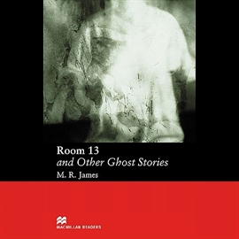 Audiobook Room 13 and Other Ghost Stories  - autor M. R. James