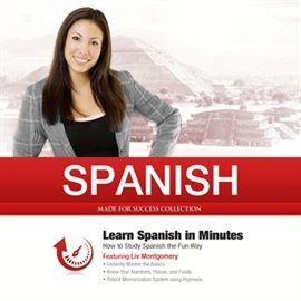 Audiobook Spanish in Minutes. How to Study Spanish the Fun Way  - autor Made for Success   - czyta Liv Montgomery