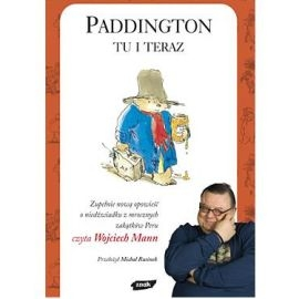 Audiobook Paddington tu i teraz  - autor Michael Bond   - czyta Wojciech Mann