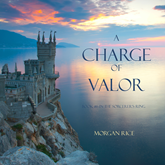 A Charge of Valor (Book Six in the Sorcerer's Ring)