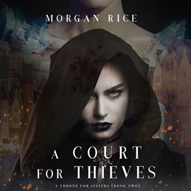 Audiobook A Court for Thieves (A Throne for Sisters - Book 2)  - autor Morgan Rice   - czyta Wayne Farrell