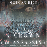 Audiobook A Crown for Assassins (A Throne for Sisters - Book 7)  - autor Morgan Rice   - czyta Kieran T. Flitton