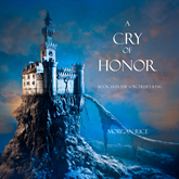 Audiobook A Cry of Honor (Book Four in the Sorcerer's Ring)  - autor Morgan Rice   - czyta Wayne Farrell
