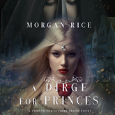 Audiobook A Dirge for Princes (A Throne for Sisters - Book 4)  - autor Morgan Rice   - czyta Wayne Farrell