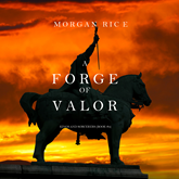 Audiobook A Forge of Valor (Kings and Sorcerers - Book Four)  - autor Morgan Rice   - czyta Wayne Farrell