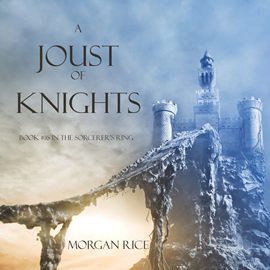 Audiobook A Joust of Knights (Book Sixteen in the Sorcerer's Ring)  - autor Morgan Rice   - czyta Wayne Farrell