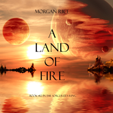 Audiobook A Land of Fire (Book Twelve in the Sorcerer's Ring)  - autor Morgan Rice   - czyta Wayne Farrell