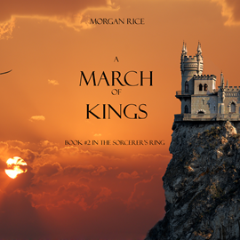 Audiobook A March of Kings (Book Two in the Sorcerer's Ring)  - autor Morgan Rice   - czyta Wayne Farrell