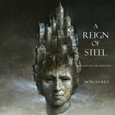 A Reign of Steel (Book Eleven in the Sorcerer's Ring)