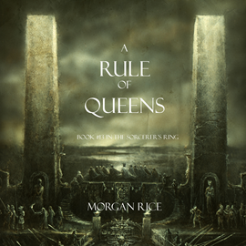 Audiobook A Rule of Queens (Book Thirteen in the Sorcerer's Ring)  - autor Morgan Rice   - czyta Wayne Farrell