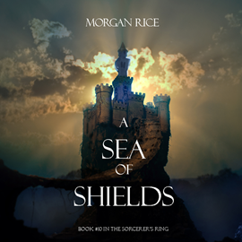 Audiobook A Sea of Shields (Book Ten in the Sorcerer's Ring)  - autor Morgan Rice   - czyta Wayne Farrell