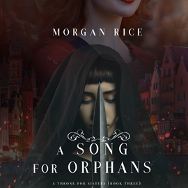 Audiobook A Song for Orphans (A Throne for Sisters - Book 3)  - autor Morgan Rice   - czyta Wayne Farrell