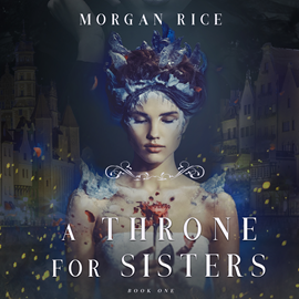 Audiobook A Throne for Sisters (Book 1)  - autor Morgan Rice   - czyta Wayne Farrell