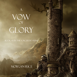 Audiobook A Vow of Glory (Book Five in the Sorcerer's Ring)  - autor Morgan Rice   - czyta Wayne Farrell