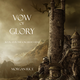 A Vow of Glory (Book Five in the Sorcerer's Ring)