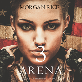 Audiobook Arena Three (Book Three of the Survival Trilogy)  - autor Morgan Rice   - czyta Emily Gittelman