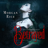 Betrayed (Book Three in the Vampire Journals)