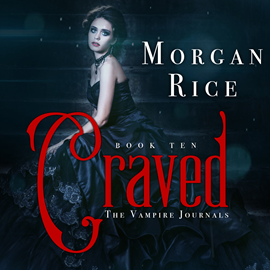 Audiobook Craved (Book Ten in the Vampire Journals)  - autor Morgan Rice   - czyta Emily Gittelman