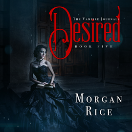 Audiobook Desired (Book Five in the Vampire Journals)  - autor Morgan Rice   - czyta Emily Gittelman