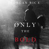 Only the Bold (The Way of Steel - Book Four)