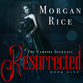 Resurrected (Book Nine in the Vampire Journals)
