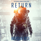 Return (The Invasion Chronicles - Book Four): A Science Fiction Thriller
