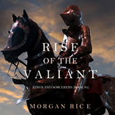 Rise of the Valiant (Kings and Sorcerers - Book Two)