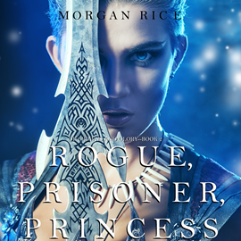 Audiobook Rogue, Prisoner, Princess (Of Crowns and Glory - Book Two)  - autor Morgan Rice   - czyta Wayne Farrell